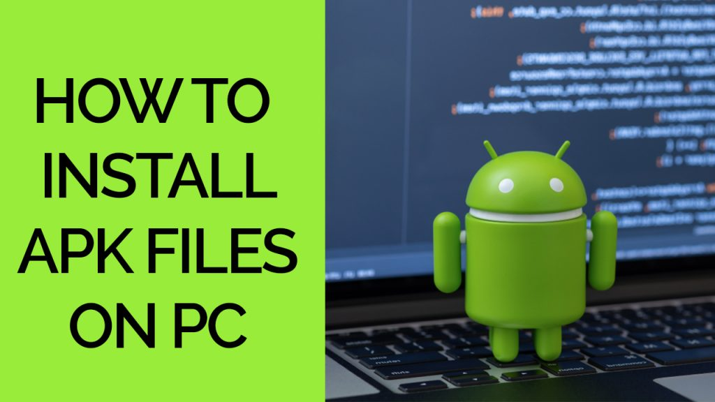 How to install APk files on PC